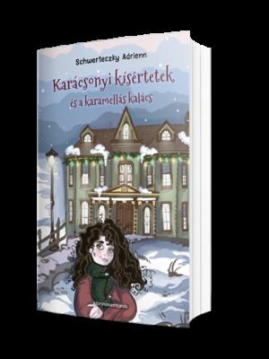 Schwerteczky Adrienn-Karácsonyi kísértetek és a karamellás kalács-borítója- Könyvmentorok
